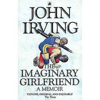The Imaginary Girlfriend - A Memoir de John Irving - 9780552996808 Libro