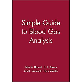 A Simple Guide to Blood Gas Analysis by Peter Driscoll - Terry Brown