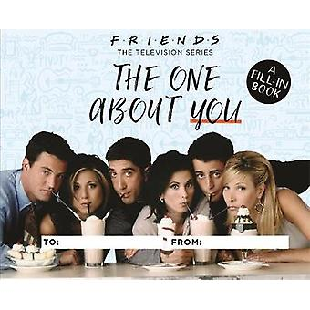 Friends - The One About You - A Fill-In Book by Shoshana Stopek - 97807