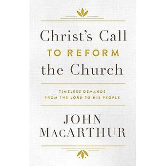 Christ's Call To Reform The Church by John F. Macarthur - 97808024157