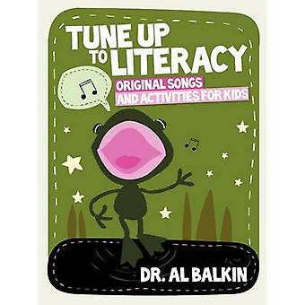 Tune Up to Literacy - Original Songs and Activities for Kids - 9780838