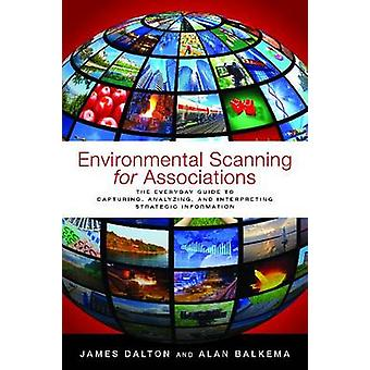 Environmental Scanning for Associations by James Dalton - Alan Balkem