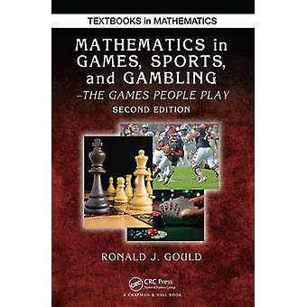 Mathematics in Games - Sports - and Gambling - The Games People Play (