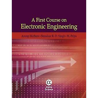 A First Course on Electronic Engineering by Mathew Anoop - Bensiker R