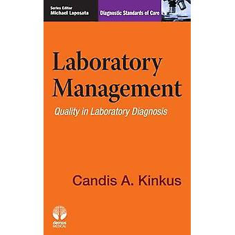 Laboratory Management - Quality in Laboratory Diagnosis by Candis A. K