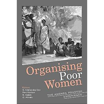 Organising Poor Women - The Andhra Pradesh Experience by S. Mahendra D