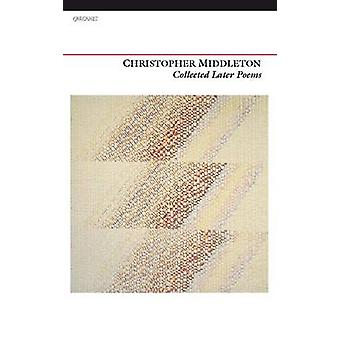 Collected Poems successivi da Christopher Middleton - 9781847771520 libro