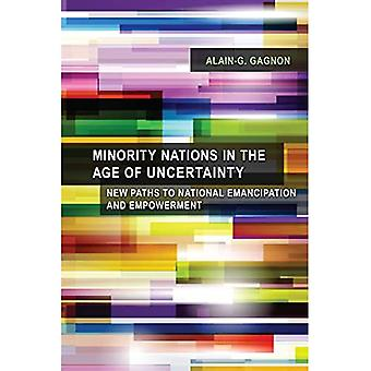 Minority Nations in the Age of Uncertainty: New Paths to National Emancipation and Empowerment