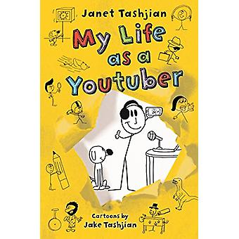 My Life as a Youtuber by Janet Tashjian - 9781250233677 Book