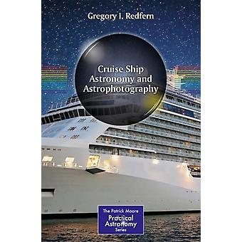 Cruise Ship Astronomy and Astrophotography par Redfern
