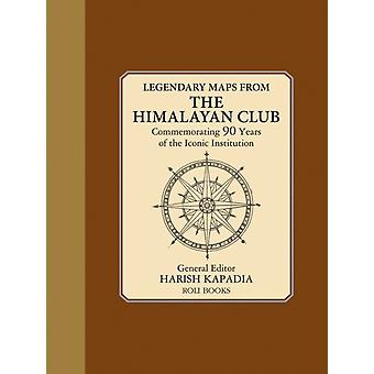 Legendary Maps From The Himalayan Club by Harish Kapadia