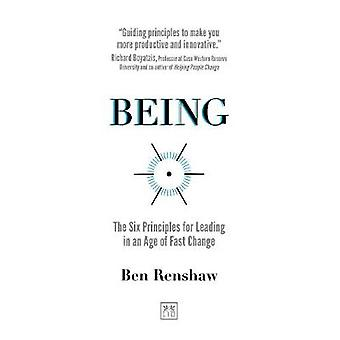 The Power of Being - The Six Principles for Leading in an Age of Fast