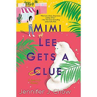 Mimi Lee Gets A Clue by Jennifer J. Chow - 9781984804990 Book