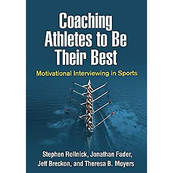 Coaching Athletes to Be Their Best - Motivational Interviewing in Spor