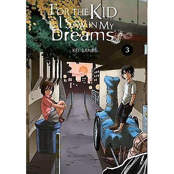 For the Kid I Saw In My Dreams - Vol. 3 by Kei Sanbe - 9781975359508