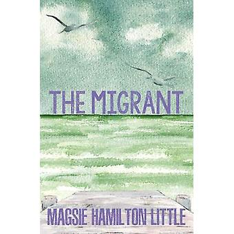 The Migrant by Magsie Hamilton Little - 9781906251901 Book
