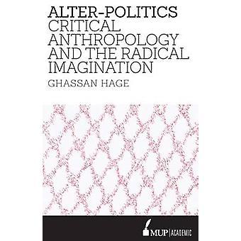 Alter-Politics by Ghassan Hage - 9780522868197 Book