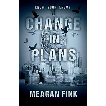 Change in Plans by Fink & Meagan