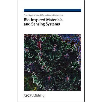 Bio-Inspired Materials and Sensing Systems by Peter D.E. Biggins - An