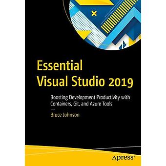 Essential Visual Studio 2019 by Johnson & Bruce