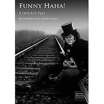 Funny Ha Ha!: A One Act Play