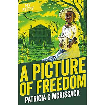 A Picture of Freedom by McKissack & Patricia C