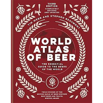 World Atlas of Beer by Webb & TimBeaumont & Stephen