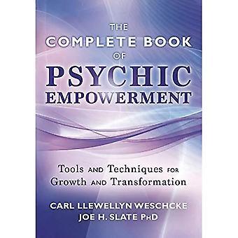 Den Llewellyn Komplet Book of Psychic Empowerment: Et kompendium af værktøjer og teknikker til vækst og transformation