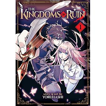 The Kingdoms of Ruin Vol. 1 by yoruhashi