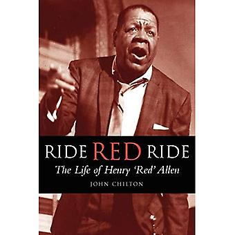 Ride, Red, Ride: The Life of Henry 'Red' Allen - Bayou S
