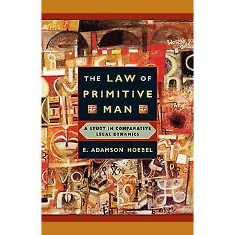 Den primitiva människans lag - En studie i jämförande juridisk dynamik av E.
