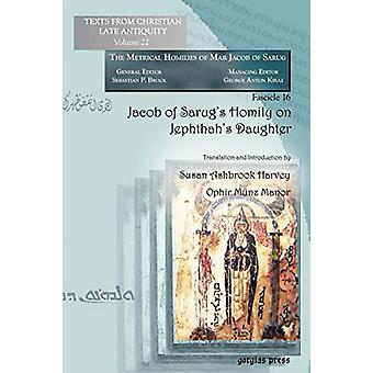 Jacob of Sarug's Homily on Jephthah's Daughter - Metrical Homilies of