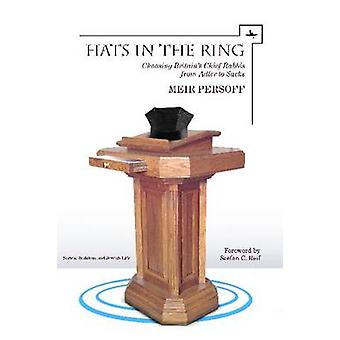 Hats in the Ring - Choosing Britain's Chief Rabbis from Adler to Sacks