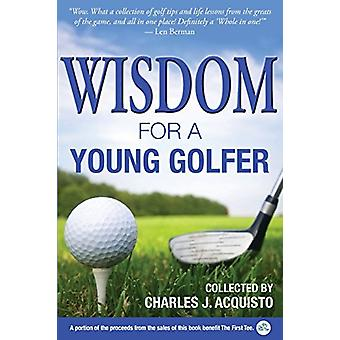 Wisdom for a Young Golfer by Charles J Acquisto - 9781627200783 Book