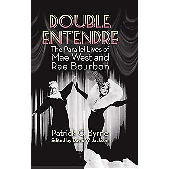 Double Entendre (hardback) - The Parallel Lives of Mae West and Rae Bo