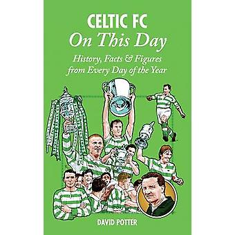 Celtic On This Day History Facts  Figures from Every Day of the Year
