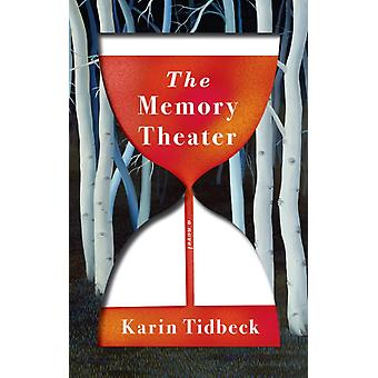 Karin Tidbeckin muistiteatteri