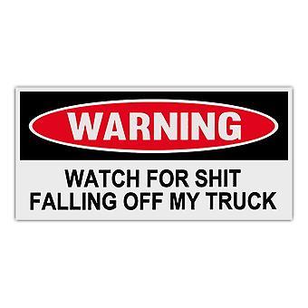 מדבקה, מדבקת אזהרה, שעון לחרא נופל מהמשאית שלי