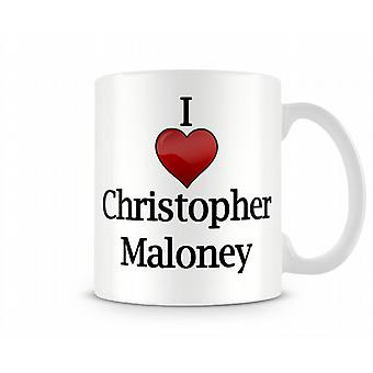 I Love Chris Maloney Printed Mug