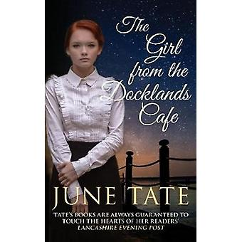 The Girl from the Docklands Cafe by June Tate - 9780749023935 Book