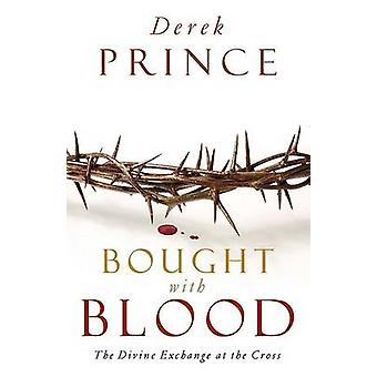 Bought with Blood - The Divine Exchange at the Cross by Derek Prince -