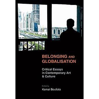 Tillhörighet och globalisering - kritiska uppsatser i samtida konst och