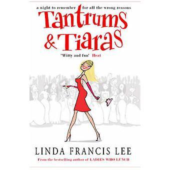 Tantrums & Tiaras by Linda Francis Lee - 9781416511687 Book