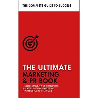 The Ultimate Marketing & PR Book - Understand Your Customers - Mas