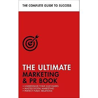 Das ultimative Marketing & PR-Buch - verstehen Sie Ihre Kunden - Mas