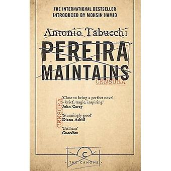 Pereira Maintains (Main - Canons ed) by Antonio Tabucchi - Patrick Cr