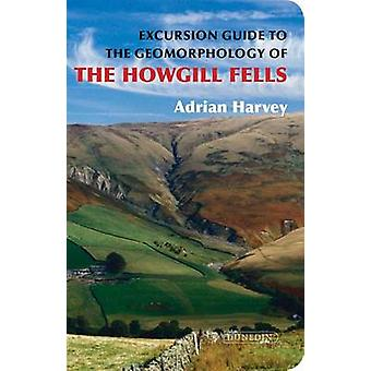 An Excursion Guide to the Geomorphology of the Howgill Fells by Adria