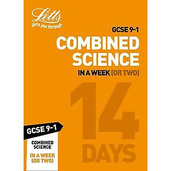 GCSE 9-1 Combined Science In a Week (or Two) - GCSE Grade 9-1 (Letts G