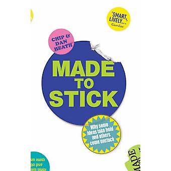 Stick - gemacht, warum einige Ideen halten und andere nehmen ablösen von Da kommen