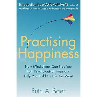 Geluk - oefenen hoe Mindfulness kan je vrij van psychologische